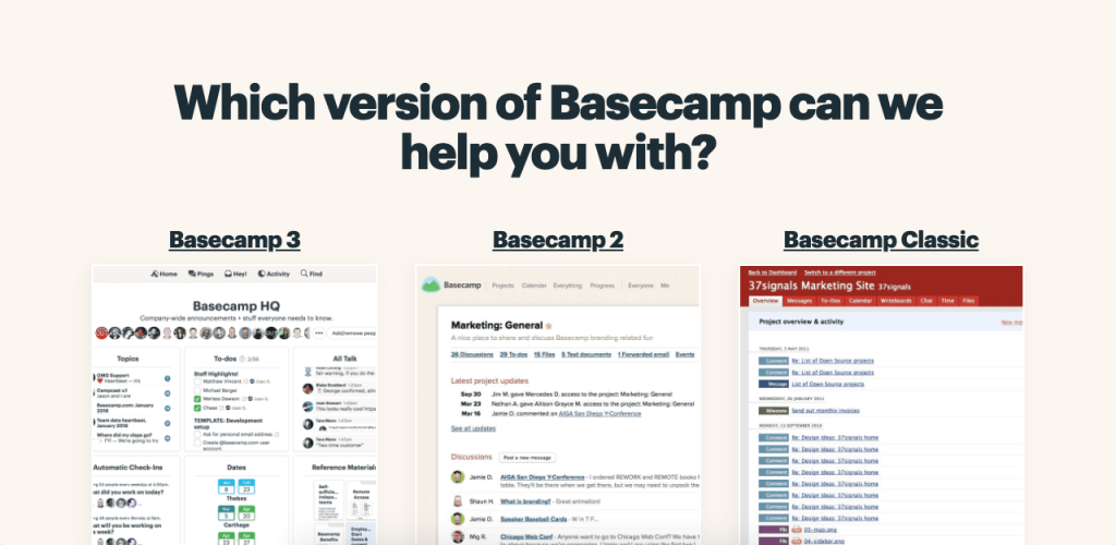 To use the Basecamp knowledge base, you first need to select which version of Basecamp you need to learn more about.