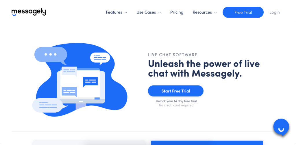 Messagely helps you easily decrease customer churn by engaging customers through a powerful, highly-responsive live chat.