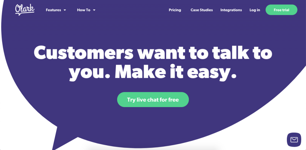 Olark provides a very simple live chat that's perfect for smaller companies and websites.