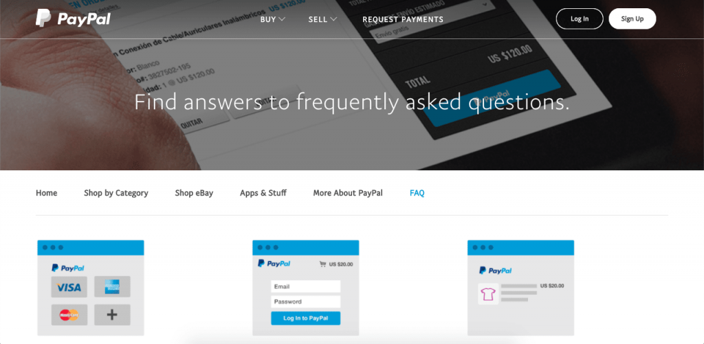 Since PayPal knows users' questions often involve their personal accounts, the FAQ page is simple and answers only 10 questions