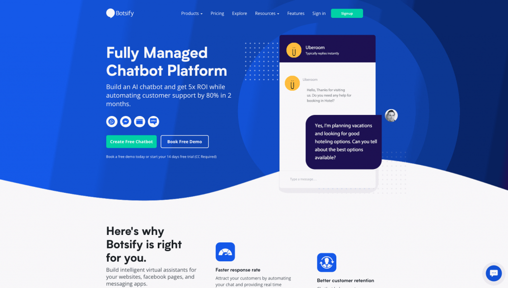 Botsify is another chatbot platform that allows users to create simple chatbots for WhatsApp, Facebook, live chats, and SMS.