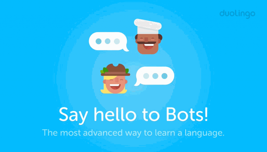 In 2016, Duolingo temporarily launched chatbots to help users practice their new language.