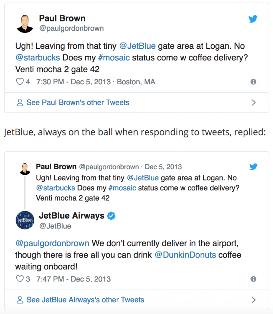 Through a simple action, and at the cost of a cup of coffee, JetBlue gave one customer an experience he will not forget and one he will share with people for years to come.